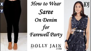 How to wear saree on denim | Dolly Jain's saree draping style for farewell party