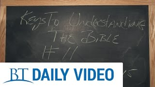 BT Daily: How To Understand the Bible - Step 11