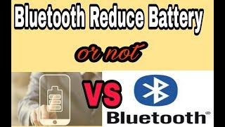 Bluetooth Reduce Battery or not |hacktodo