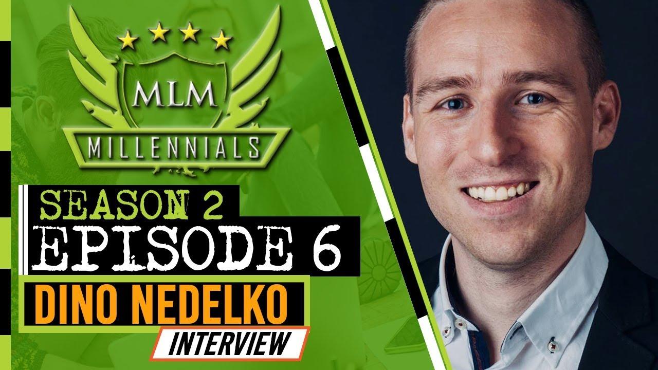 MLM Millennials S2 Ep6 - Dino Nedelko