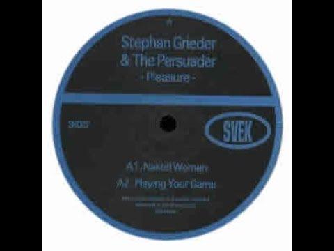 Stephan Grieder & The Persuader - Naked Women