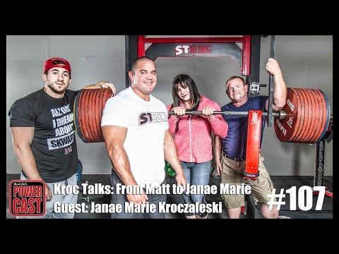 Kroc Talks: From Matt to Janae Marie - Guest: Janae Kroczaleski | PowerCast #107 | SuperTraining.TV