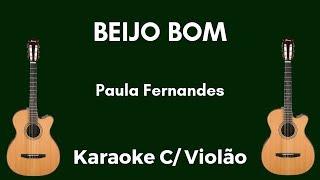 Beijo Bom - Paula Fernandes - Karaoke de Violão