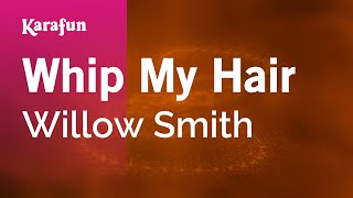 Karaoke Whip My Hair - Willow Smith *