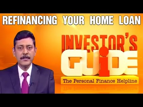 Investor's Guide With Dhirendra Kumar | Refinancing Your Home Loan