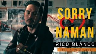 Repeat youtube video Rico Blanco - Sorry Naman (Official Music Video)