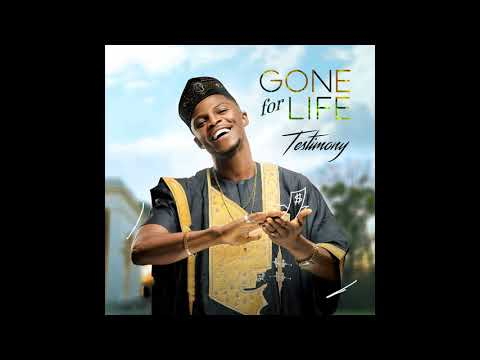 Gone For Life - Testimony