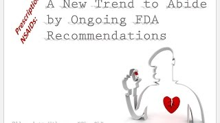 Prescription NSAIDs: A New Trend to Abide by Ongoing FDA Recommendations