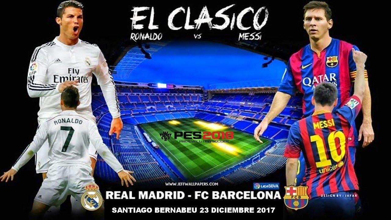 Real Madrid Vs Barcelona Clasico 2018