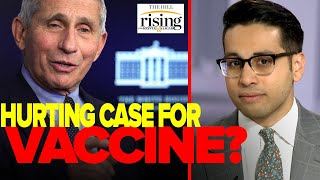 Saagar Enjeti: Fauci, Media Are DAMAGING Case For COVID Vaccine. They Must Change Course