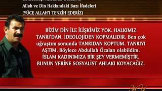 Bölücübaşı Deccal Abdullah Öcalan'ın Allah ve Din Hakkındaki Bazı İfadeleri (pkk)