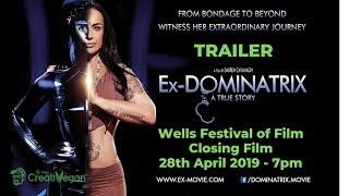 Ex-Dominatrix a true story - Trailer - Closing Film Wells Festival Of Film 28 04 19