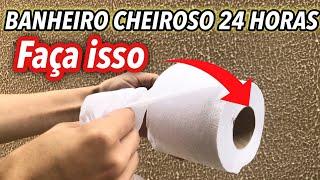 SEU BANHEIRO CHEIROSO POR MAIS TEMPO