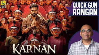 Karnan Tamil Movie Review By Baradwaj Rangan | Quick Gun Rangan | Mari Selvaraj | Dhanush | Rajisha