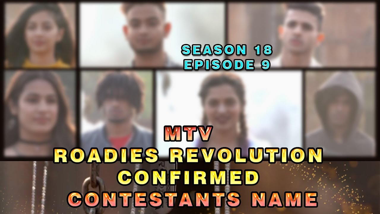 Mtv Roadies Revolution Selected Contestants List 2020 Episode 9 12th July Latest News Youtube