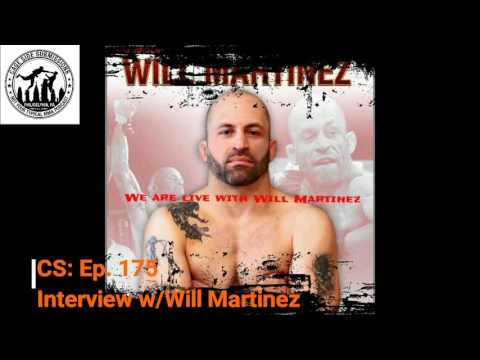 CS: Ep. 175 Interview w/Will Martinez