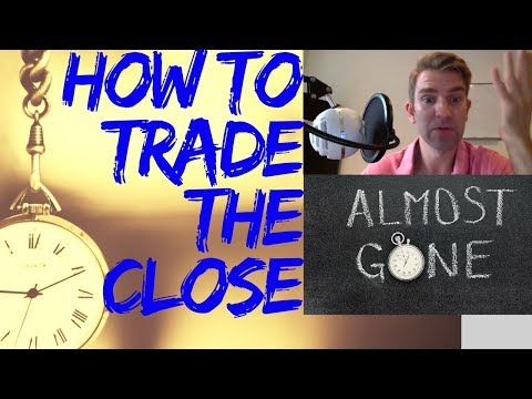 End of Day Trading: How to Trade the Closing Price 30 Minutes 💡
