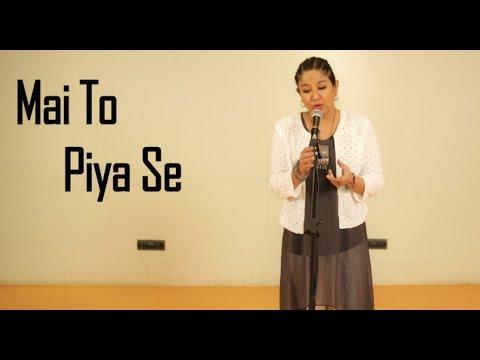 Mai To Piya Se: Zila Khan