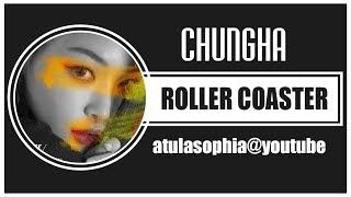 [Phiên âm Tiếng Việt] Roller Coaster – Chungha (청하) Mp3