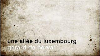 La minute de poésie : Une allée du Luxembourg [Gérard de Nerval]