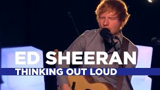 Ed Sheeran Thinking Out Loud (Capital Session)