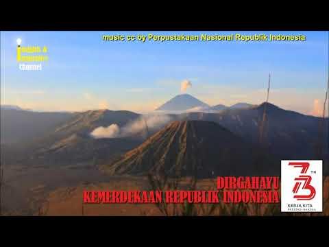 Gending Indonesia Raya - Dirgahayu Kemerdekaan Republik Indonesa ke-73
