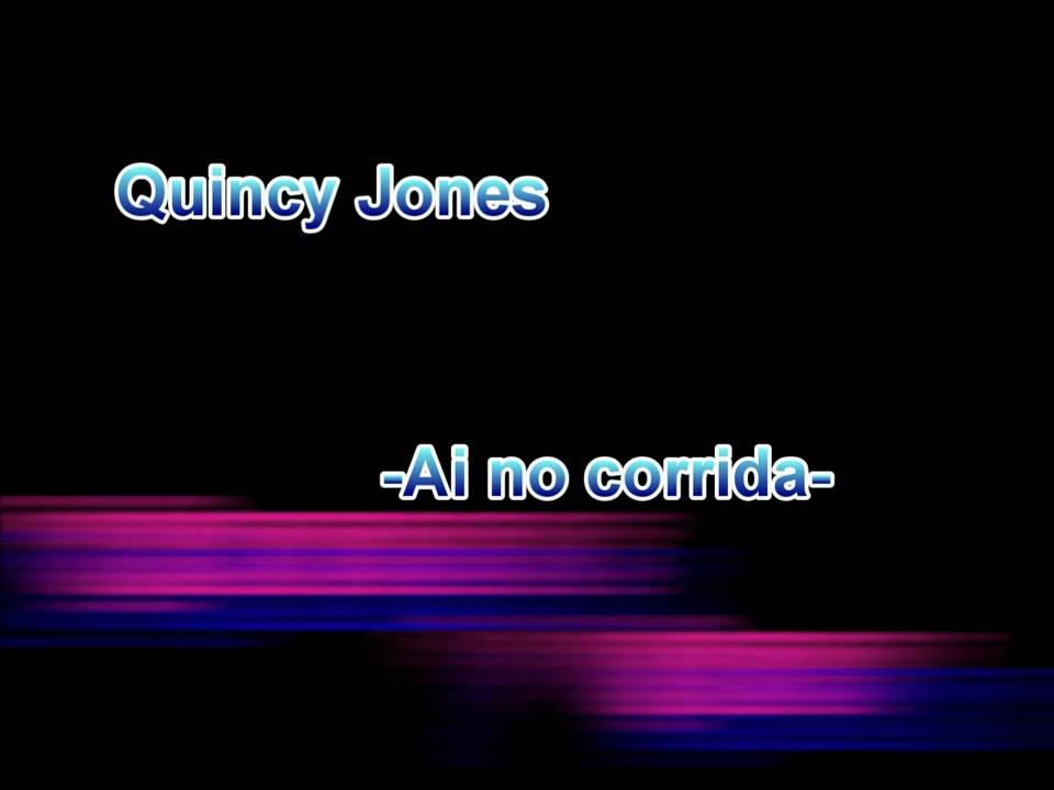 QUINCY JONES - AI NO CORRIDA LYRICS