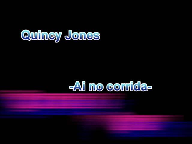 Quincy Jones - Ai no Corrida (HQ)