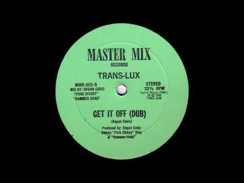 Trans-Lux - Get It Off (Dub)