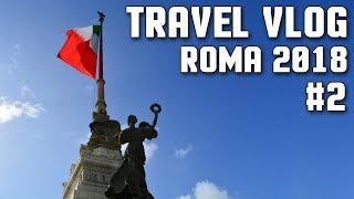 Alla scoperta della città!   Roma 2018 Travel Vlog #2