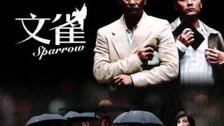 """Pickpockets In Disguised""  - Sparrow / Man Jeuk / 文雀 OST"