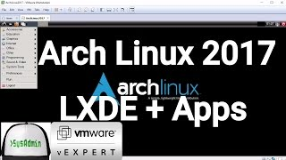 Arch Linux 2017 Installation + LXDE Desktop + Apps + VMware Tools on VMware Workstation [2017]