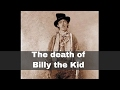 14th July 1881: American outlaw Billy the Kid shot and killed by Sheriff Pat Garrett