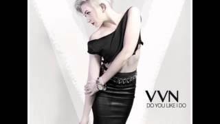 VVN - DO YOU LIKE I DO (AUDIO)