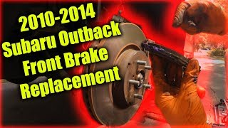 2010-2014 Subaru Outback Front Brake Replacement
