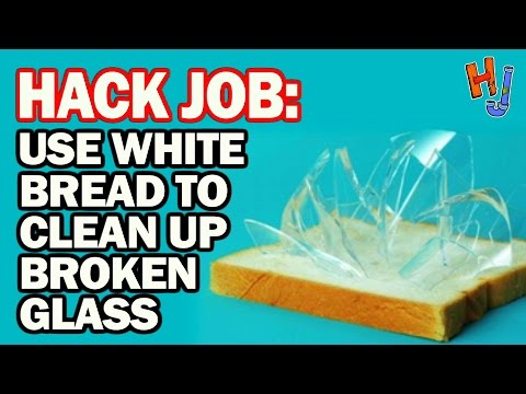 HACK: Use White Bread to Clean Up Broken Glass! - Hack Job #7