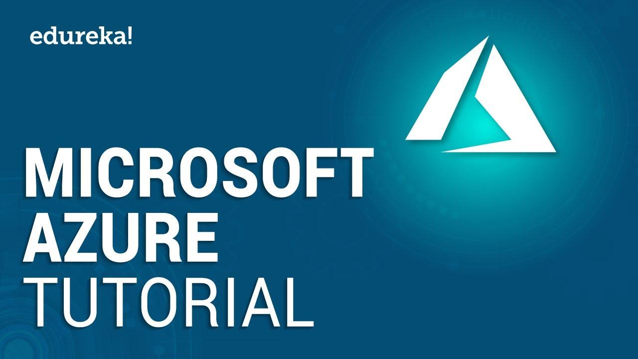 Microsoft Azure Tutorial For Beginners   Microsoft Azure Training   Edureka