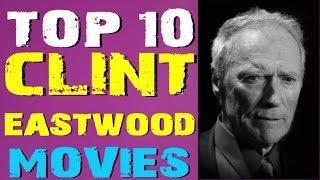 Top 10 Clint Eastwood Directed Films  Bryan Lomax Movie Talk