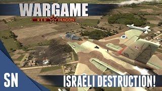 Wargame: Red Dragon Gameplay #127: ISRAELI DESTRUCTION