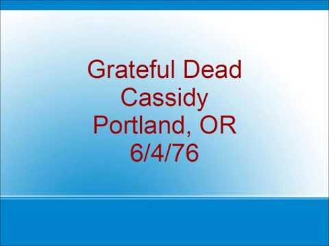 Grateful Dead - Cassidy - Portland, OR - 6/4/76