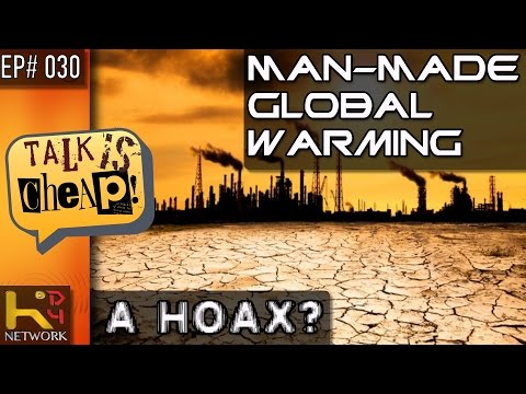 TALK IS CHEAP [Ep030] Man Made Global Warming, 7Ft HellHound, 11 Nostradamus Predictions