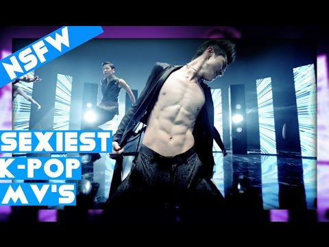 SEXIEST K-POP BOY GROUP MUSIC VIDEOS (NSFW)
