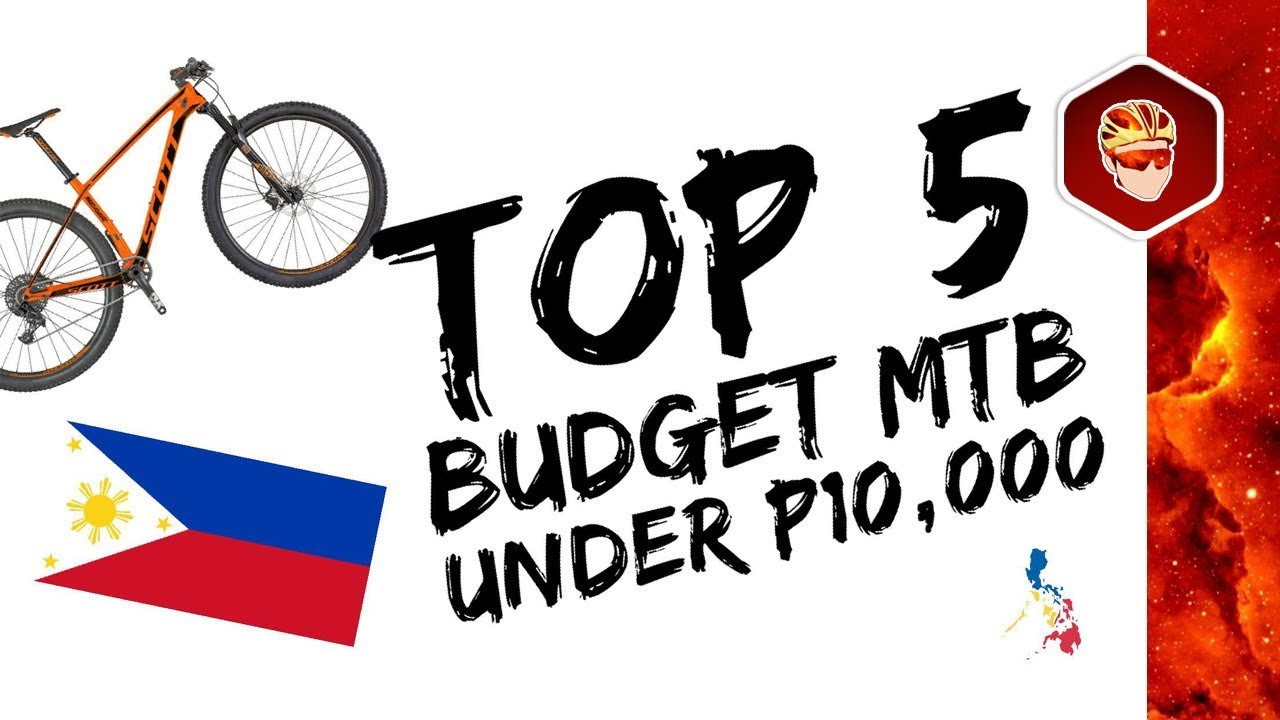 TOP 5 MTB UNDER P10,000 (EARLY-2018) | PHILIPPINES - YouTube
