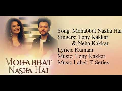 """MOHABBAT NASHA HAI"" Full Song With Lyrics ▪ Tony Kakkar & Neha Kakkar ▪ Kumaar ▪ Hate Story IV"