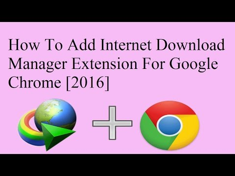 How To Add /Install IDM Extension To Google Chrome   Browser [ 2016 ]