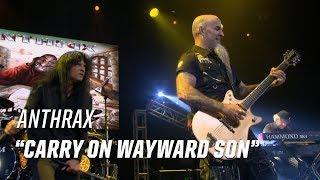 "Watch Anthrax thrash through Kansas' classic ""Carry on Wayward Son""..."