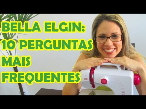 BELLA ELGIN: 10 PERGUNTAS MAIS FREQUENTES