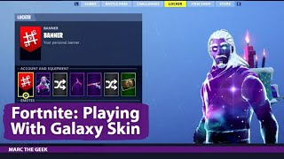 Fortnite: Playing With Galaxy Skin