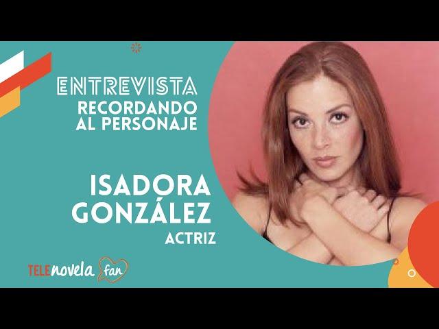 Entrevista con Isadora González, recordando