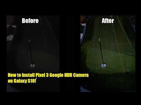 How To Install Pixel 3 Google HDR Camera On Galaxy S10!